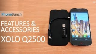 XOLO Q2500 Features and Accessories Overview
