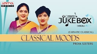Classical Moods || Classical Vocal || Priya Sisters