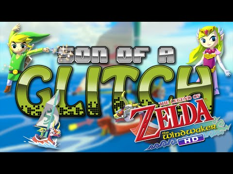The Legend Of Zelda: The Wind Waker HD Glitches - Son Of A Glitch - Episode 30