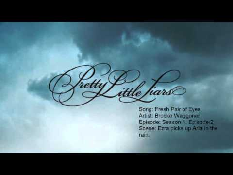 Pretty Little Liars Music: Season 1, Episode 2 - Fresh Pair of Eyes by Brooke Waggoner