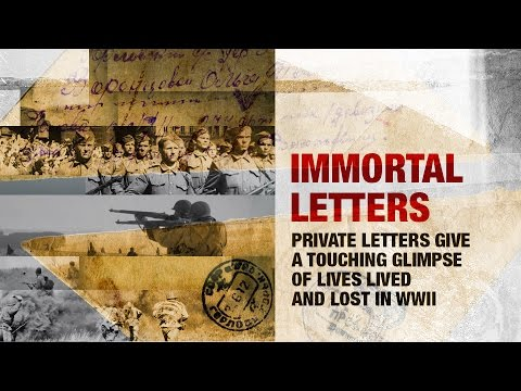Immortal Letters. Private letters give a glimpse of lives lived and lost in WWII