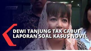 Dewi Tanjung, Politisi PDIP Belum Cabut Laporan Terkait Kasus Novel