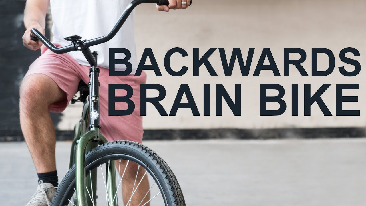 Smarter Every Day Challenge Learn The Backwards Brain Bike Youtube