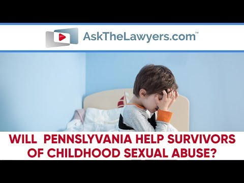 Will Pennsylvania Help Survivors of Childhood Sexual Abuse?