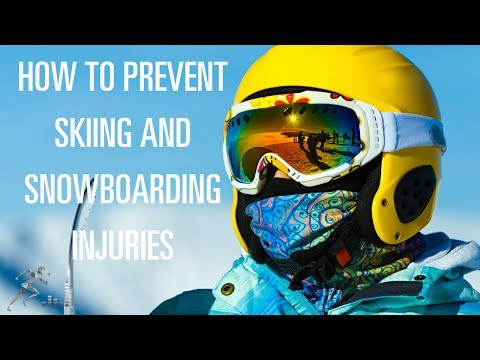 How to prevent skiing and snowboarding injuries