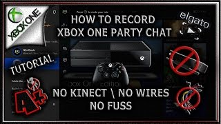 How to Record Xbox 1 Party Chat 2016 |No Wires, No Kinect, No Hassle|
