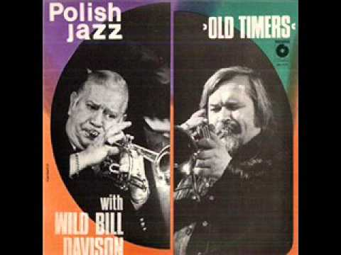 Old Timers with Wild Bill Davison - Polish Jazz 1979 (FULL LP)
