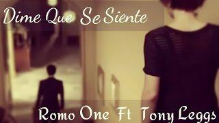 Dime que se siente - Romo One + Tony Leggs - Letra - ROMO ONETV - 2014