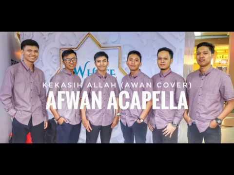 Afwan Acapella - Kekasih Allah (Awan Cover)