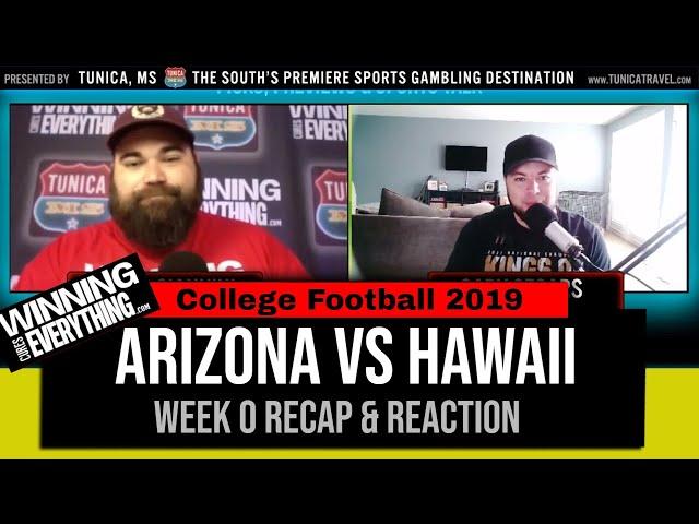 WCE: Arizona vs Hawaii 2019 College Football Week 0 Reaction & Recap