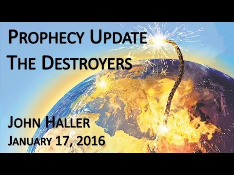 "2016 01 17 John Haller's Prophecy Update ""The Destroyers"""