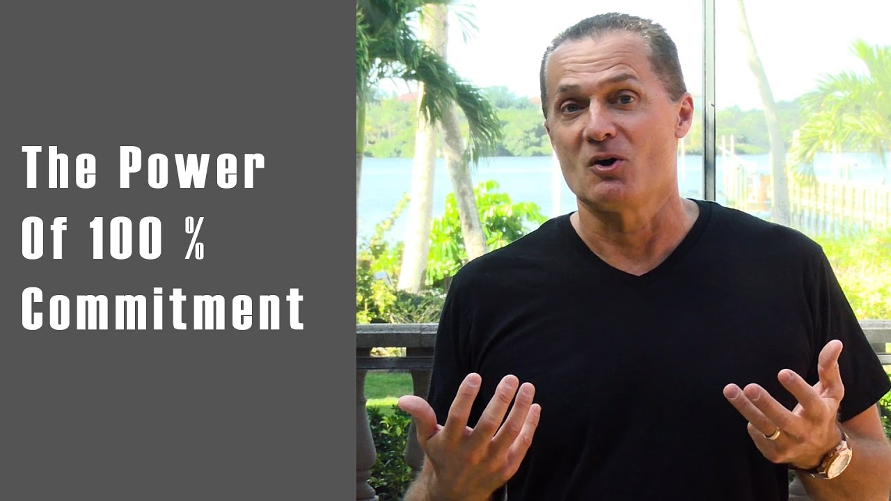 The Power Of 100 Percent Commitment