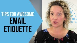 Email Etiquette Tips - How to Write Better Emails at Work
