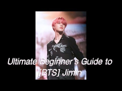 Ultimate Beginner's Guide to Jimin (How BTS Ruined My Life pt II)