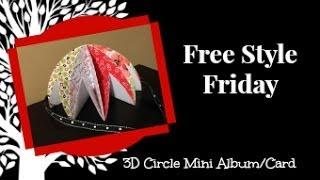 Freestyle Friday 3D Circle Mini Album 6x6 Card Size