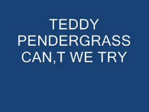 TEDDY PENDERGRASS CAN,T WE TRY