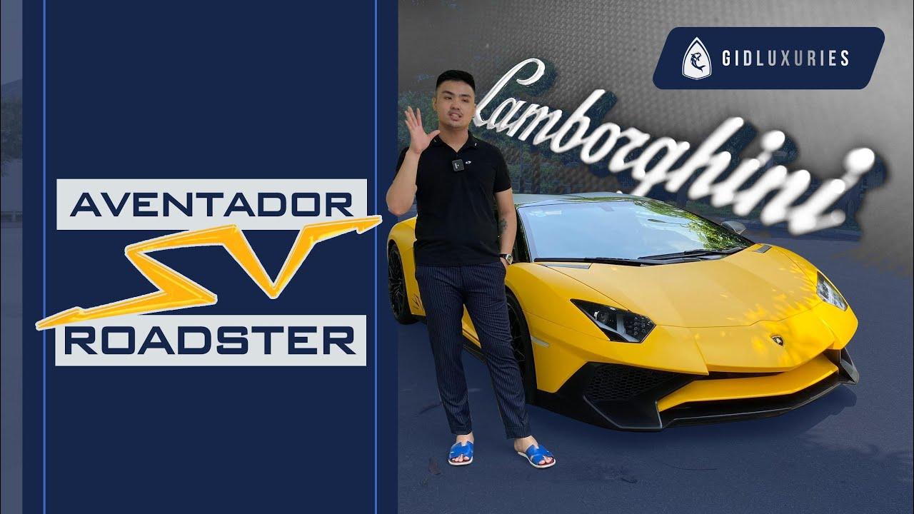 Khám phá chiếc Lamborghini Aventador SV Roadster duy nhất tại Việt Nam |GIDLUXURIES|