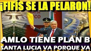 🔴 LLOREN FIFIS ¡ SANTA LUCIA VA DE AHUEVO ! AMLO TIENE PLAN B - ESTADISTICA POLITICA