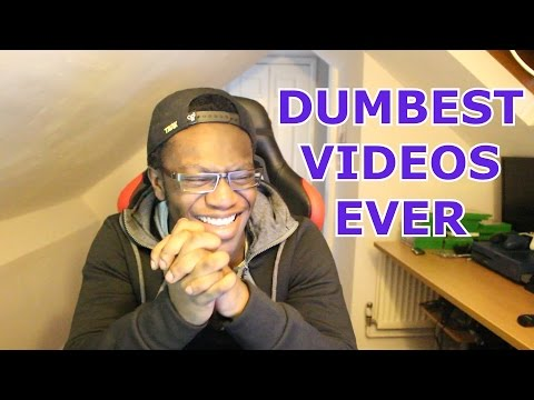 Dumbest Videos Ever
