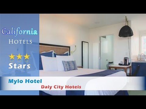 Mylo Hotel - Daly City Hotels, California