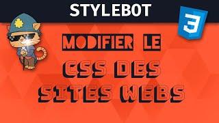 Modifier le CSS de n'importe quel site web (styleBot)