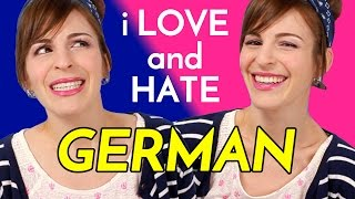 7 Things I LOVE & HATE About German