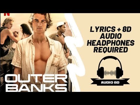 Outer Banks Theme Song | Left Hand Free LYRICS + 8D AUDIO (S1E1) Soundtrack