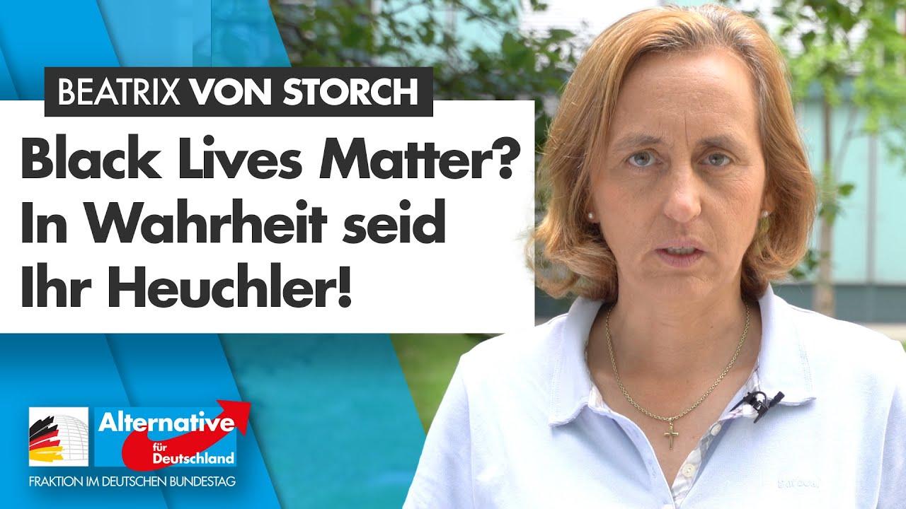 AfD-Fraktion Bundestag - Black Lives Matter? In Wahrheit seid Ihr Heuchler! - Beatrix von Storch - A