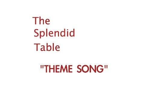 The Splendid Table Theme Song