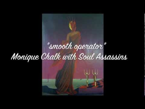 """""""Smooth Operator"""" - Monique Chalk with Soul Assassins"""