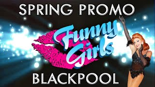 Funny Girls Blackpool Spring Spectacular 2017 Promo (Extended Version)