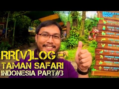 rrvlog---taman-safari-indonesia-(episode-03)