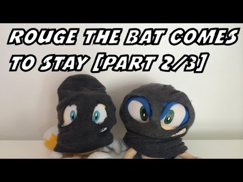 Sonic Plush Adventures - Rouge the Bat Comes to Stay [Part 2/3]