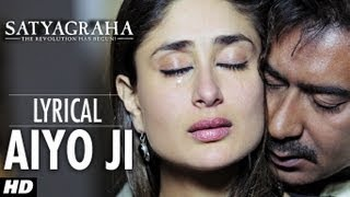 Video Aiyo Ji Full Song with Lyrics | Satyagraha | Ajay Devgan, Kareena Kapoor download MP3, 3GP, MP4, WEBM, AVI, FLV November 2017