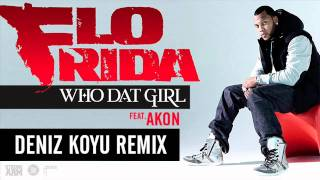 Flo Rida feat. Akon - Who Dat Girl (Deniz Koyu Remix) PREVIEW
