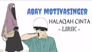 [1.61 MB] ABAY MOTIVASINGER - HALAQAH CINTA FULL VERSION (LYRIC)