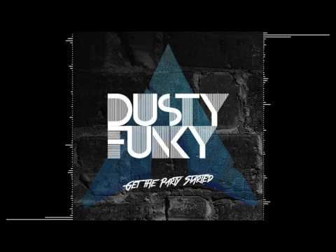 Dusty & Funky - Get The Party Started