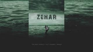 ZEHAR - Talhah Yunus | JJ47 | Nabeel Akbar | Prod. by Jokhay (Official Audio)