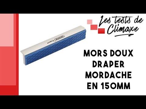 Test d'un mors doux pour étau Draper Mordache en 150mm (vidéo sans la voix)