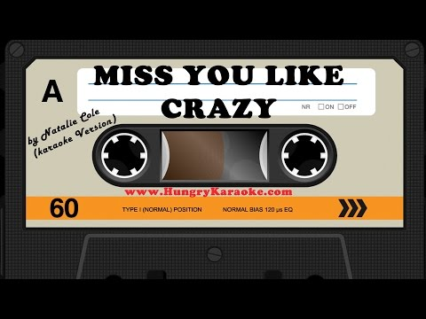 MISS YOU LIKE CRAZY - NATALIE COLE (KARAOKE VERSION)