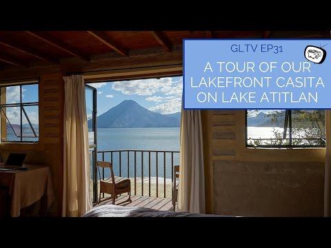 A Tour Of Our Lakefront Casita on Lake Atitlan