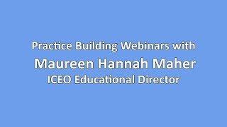 Practice Building Webinars with Maureen Hannah Maher, Center for Continuing Education of Osteopathy