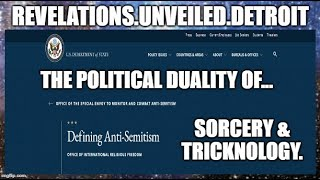 "#IADOS] DEFINING ""ANTISEMITISM""-The POLITICAL Duality of SORCERY & TRICKNOLOGY."