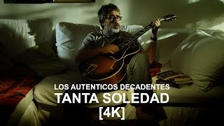 Los Auténticos Decadentes - Tanta soledad (video oficial) [4k]