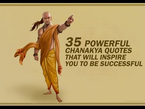 35 Powerful Chanakya Quotes That Will Inspire You to Be Successful ✔