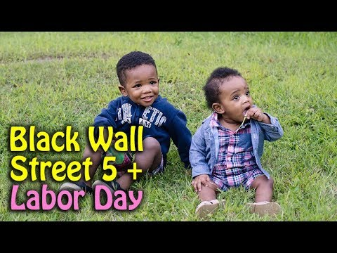 Black Wall Street 5 + Labor Day | 9.3.17 & 9.4.17 - Season 4