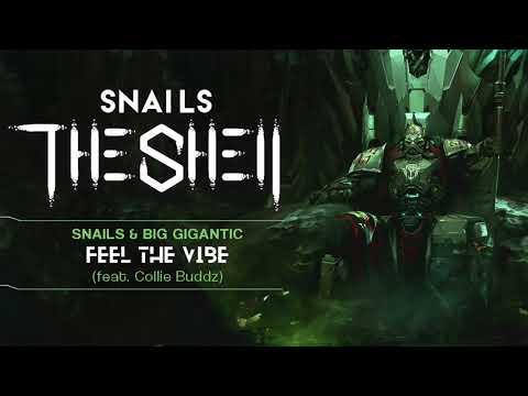 Snails x Big Gigantic - Feel The Vibe (Feat. Collie Buddz)