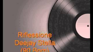 Riflessione - Deejay Stella (90 Bpm)