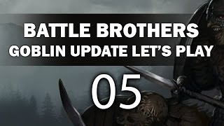 Let's Play Battle Brothers - Episode 5 (Goblin Update)
