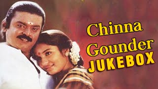 Chinna Gounder Movie Songs Jukebox - Vijaykanth - Ilaiyaraja Hits - Super Hit Movie Songs Collection